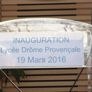 Inauguration officielle du lycée Drôme Provençale !
